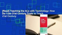 [Read] Teaching the 4Cs with Technology: How Do I Use 21st Century Tools to Teach 21st Century