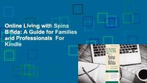 Online Living with Spina Bifida: A Guide for Families and Professionals  For Kindle