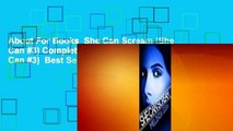 About For Books  She Can Scream (She Can #3) Complete    She Can Scream (She Can #3)  Best Sellers