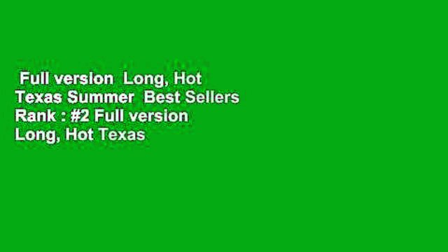 Full version  Long, Hot Texas Summer  Best Sellers Rank : #2 Full version  Long, Hot Texas