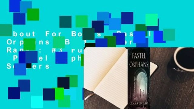 About For Books  Pastel Orphans  Best Sellers Rank : #3 Full version  Pastel Orphans  Best Sellers