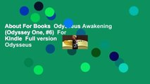 About For Books  Odysseus Awakening (Odyssey One, #6)  For Kindle  Full version  Odysseus