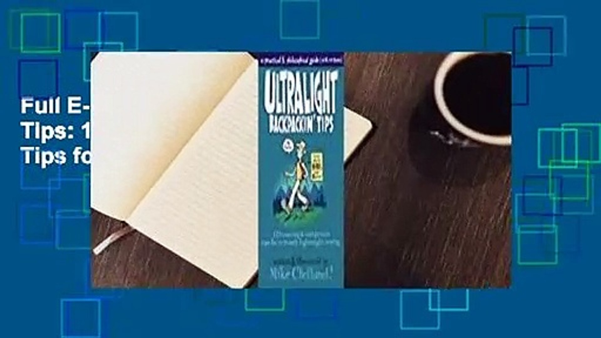 Full E-book Ultralight Backpackin' Tips: 153 Amazing & Inexpensive Tips for Extremely Light