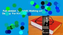 Full version  Churchill: Walking with Destiny  For Kindle