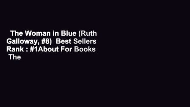 The Woman in Blue (Ruth Galloway, #8)  Best Sellers Rank : #1About For Books  The Woman in Blue