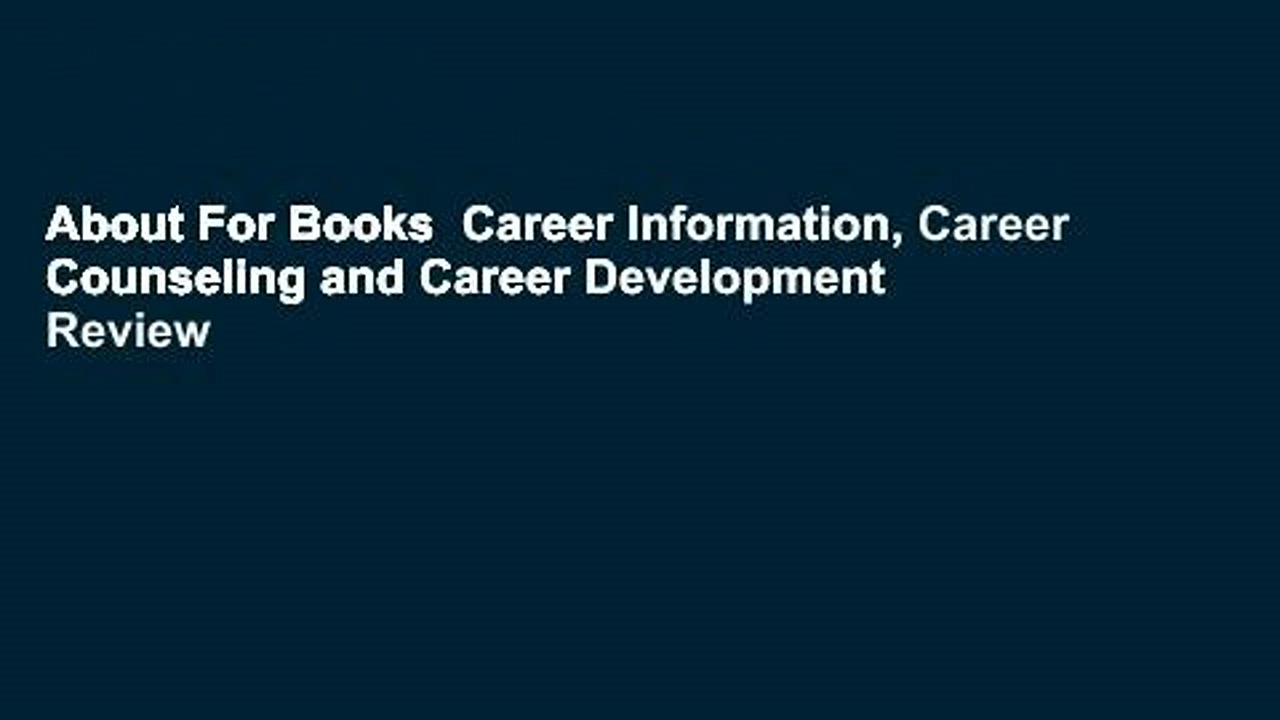 About For Books  Career Information, Career Counseling and Career Development  Review
