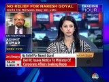 Delhi HC refuses to allow Naresh Goyal to travel overseas, MCA terms it a case of financial fraud of Rs 18,000 crore