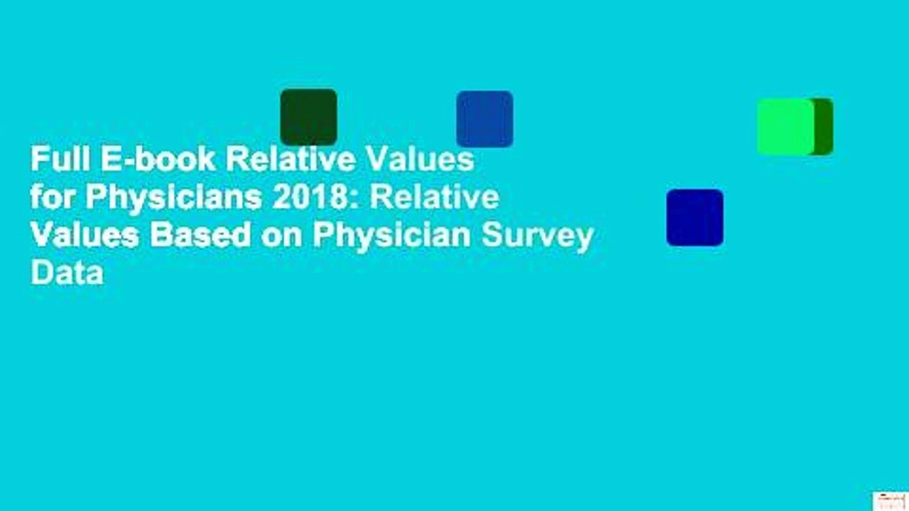 Full E-book Relative Values for Physicians 2018: Relative Values Based on  Physician Survey Data