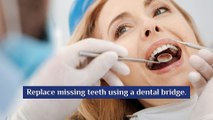 Replace Missing Teeth Using A Dental Bridge - Stephens Dentistry