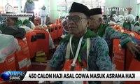 450 Calon Haji Asal Gowa Masuk Asrama Haji