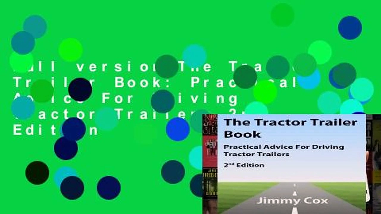 Full version The Tractor Trailer Book: Practical Advice For Driving Tractor Trailers 2nd Edition
