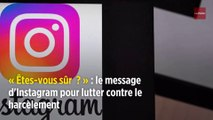 « Êtes-vous sûr ? » : le message d'Instagram pour lutter contre le harcèlement
