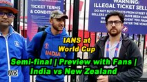IANS at World Cup | Semi-final | Preview with Fans | India vs New Zealand