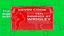 Full E-book  Ten Innings at Wrigley: The Wildest Ballgame Ever, With Baseball on the Brink  For