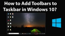 How to Add Toolbars to Taskbar in Windows 10?