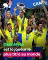 L'incroyable destin de Dani Alves