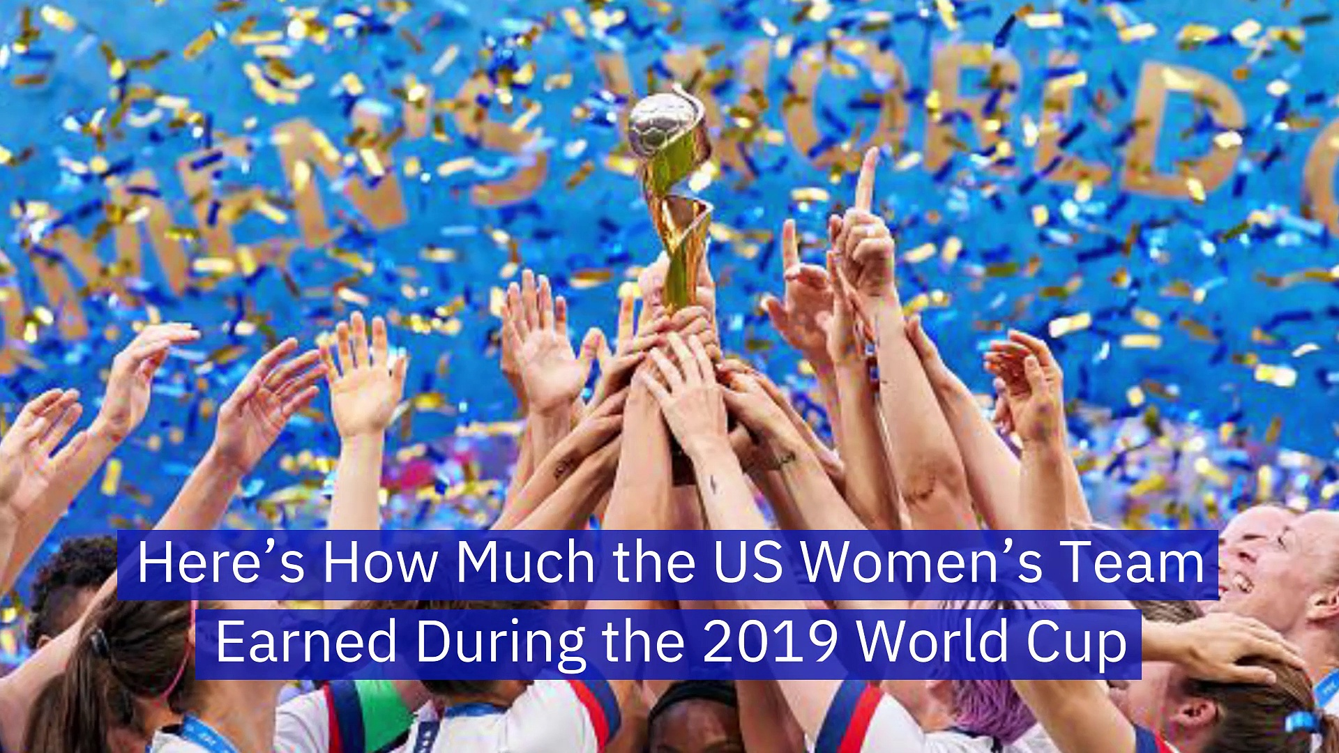 Here's How Much the US Women's Team Earned During the 2019 World Cup
