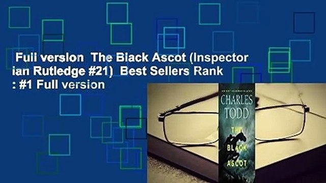Full version  The Black Ascot (Inspector Ian Rutledge #21)  Best Sellers Rank : #1 Full version