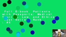 Full E-book  Patients with Passports: Medical Tourism, Law, and Ethics  Best Sellers Rank : #5