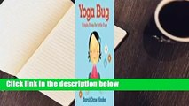 [BEST SELLING]  Yoga Bug: Simple Poses for Little Ones