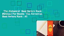 The Alchemist  Best Sellers Rank : #5About For Books  The Alchemist  Best Sellers Rank : #5