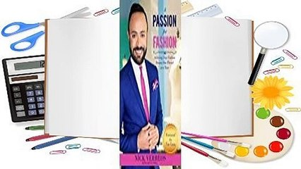 Full E-book A Passion for Fashion: Achieving Your Fashion Dreams One Thread at a Time  For Kindle