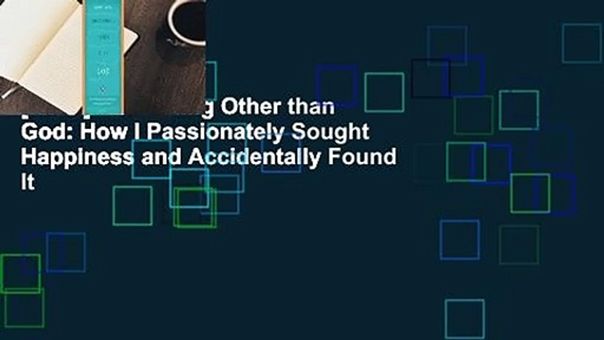[Read] Something Other than God: How I Passionately Sought Happiness and Accidentally Found It