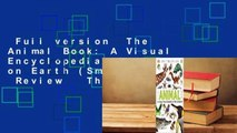 Full version  The Animal Book: A Visual Encyclopedia of Life on Earth (Smithsonian)  Review   The
