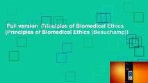 Full version  Principles of Biomedical Ethics (Principles of Biomedical Ethics (Beauchamp))