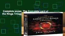 Complete acces  The Complete Lord of the Rings Trilogy by J R R Tolkien