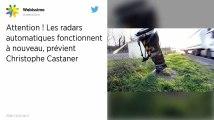 Sécurité routière : «L'essentiel des radars sont opérationnels», assure Christophe Castaner