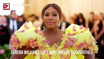Serena Williams isn't baby Archie's godmother