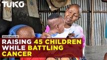 Raising 45 children while battling breast cancer
