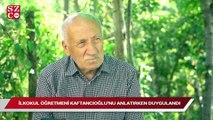 İlkokul öğretmeni Kaftancıoğlu'nu anlatırken duygulandı