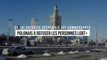 """""""La loi autorise désormais les commerçants polonais à refuser les personnes LGBT+ """""""