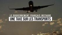 Le gouvernement français instaure une taxe sur les transports