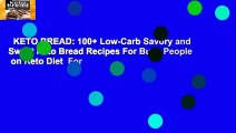 KETO BREAD: 100+ Low-Carb Savory and Sweet Keto Bread Recipes For Busy People  on Keto Diet  For