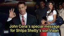 John Cena's special message for Shilpa Shetty's son Viaan