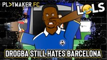 "LOLs | Didier Drogba still not over Barcelona ""disgrace"" [Parody]"