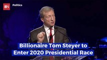 Billionaire Tom Steyer Announces His Run For Presidency