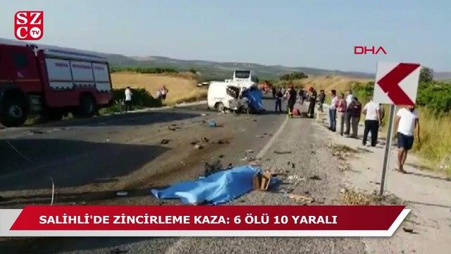 Salihli'de zincirleme kaza: 6 ölü, 10 yaralı