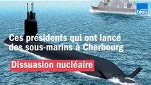 Nucléaire : ces présidents qui ont lancé des sous-marins à Cherbourg