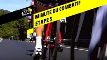 La minute du combatif Antargaz - Étape 5 - Tour de France 2019