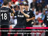 Fast Match Report - New Zealand edge semi-final thriller against India