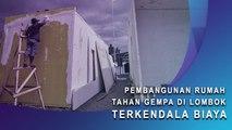 Pembangunan Rumah Tahan Gempa di Lombok Terkendala Biaya