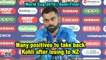 World Cup 2019   Many positives to take back: Kohli after losing to NZ