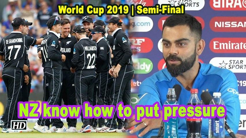 World Cup 2019 | NZ know how to put pressure: Virat Kohli