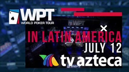 WPT premieres on TV AZTECA July12th _