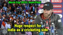 World Cup 2019 | Huge respect for India as a cricketing side: Williamson