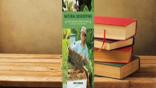 Online Natural Beekeeping, 2nd Edition: Organic Approaches to Modern Apiculture–Updated with New